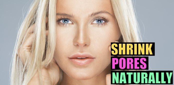 5 Effective Tips To Naturally Shrink Pores On Your Face